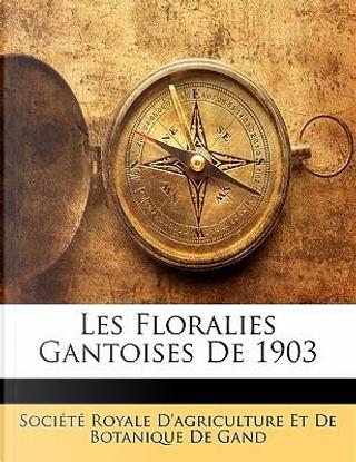 Les Floralies Gantoises de 1903 by Bot Soci t Royale