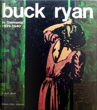 Buck Ryan - in Germania 1939-1940 by Jack Monk