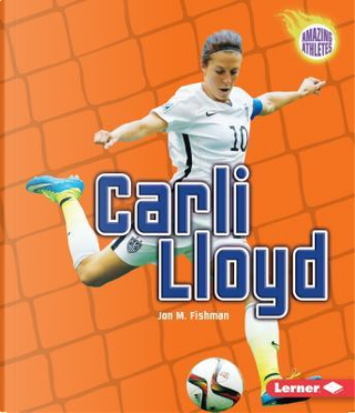 Carli Lloyd by Jon M. Fishman