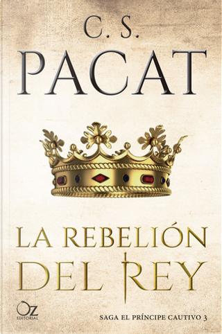 La rebelión del rey by C. S. Pacat