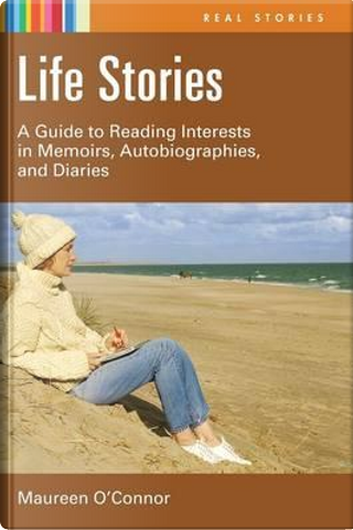 Life Stories by Maureen O'Connor