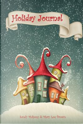 Holiday Journal by Sandy Mahony
