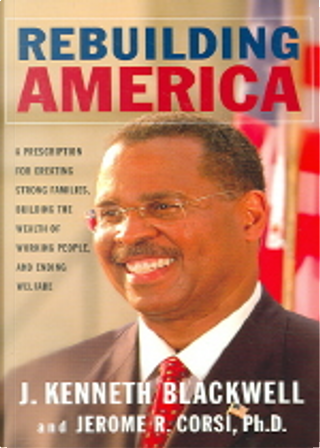 Rebuilding America (Hardcover) by Ph.D., Jerome R., Blackwell, John Kenneth/ Corsi