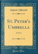 St. Peter's Umbrella by Kalman Mikszath