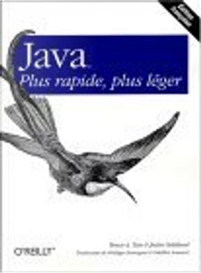 Java, plus rapide, plus léger by Bruce Tate, Frédéric Laurent, Justin Gehtland, Philippe Ensarguet
