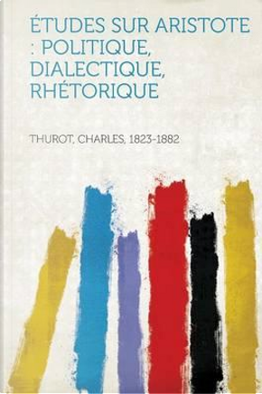 Etudes Sur Aristote by Charles Thurot