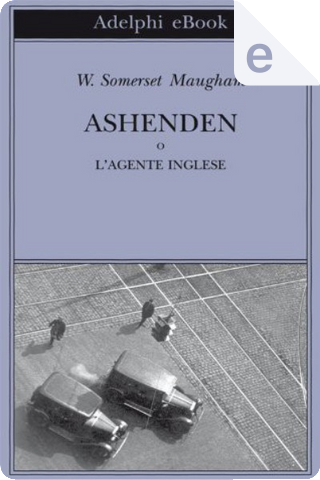 Ashenden by William Somerset Maugham