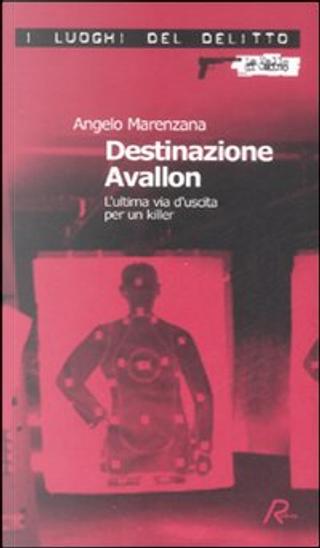 Destinazione Avallon by Angelo Marenzana