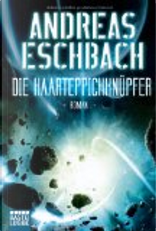 Die Haarteppichknüpfer by Eschbach Andreas