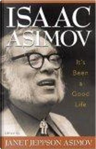 It's Been a Good Life by Isaac Asimov
