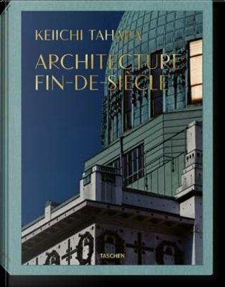Keiichi Tahara. Achitecture fin-de-siècle. Ediz. illustrata by Riichi Miyade