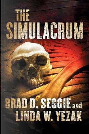 The Simulacrum by Brad D. Seggie