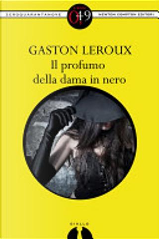 Il profumo della dama in nero by Gaston LeRoux