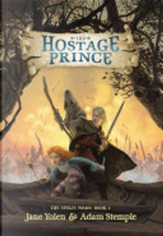 The Hostage Prince by Jane Yolen