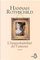 L'Improbabilité de l'amour by Hannah Rothschild