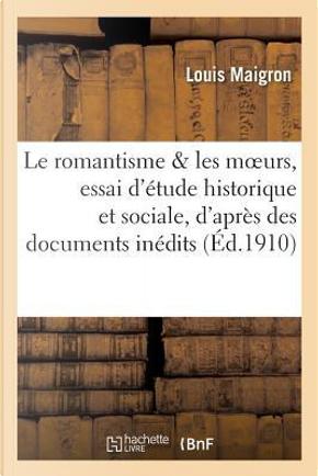 Le Romantisme et les Moeurs by Maigron-l