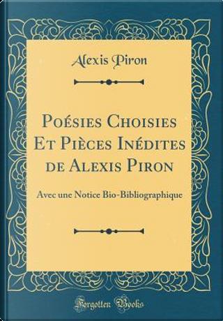 Poésies Choisies Et Pièces Inédites de Alexis Piron by Alexis Piron