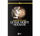 Le due morti di Socrate by Ignacio Garcìa-Valino
