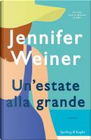 Un'estate alla grande by Jennifer Weiner