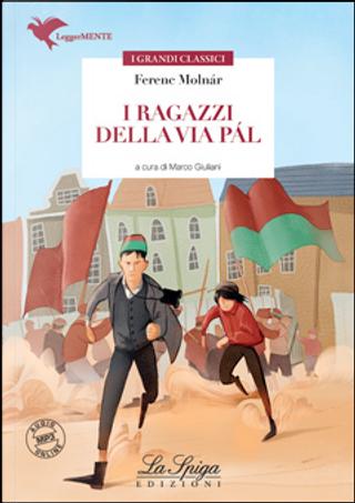 I ragazzi della Via Pal by Ferenc Molnar
