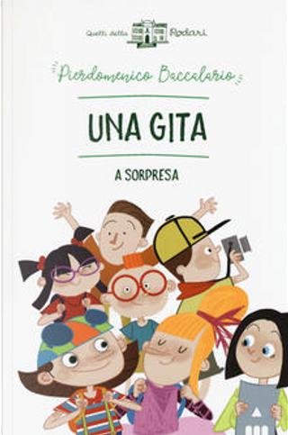 Una gita a sorpresa by Pierdomenico Baccalario