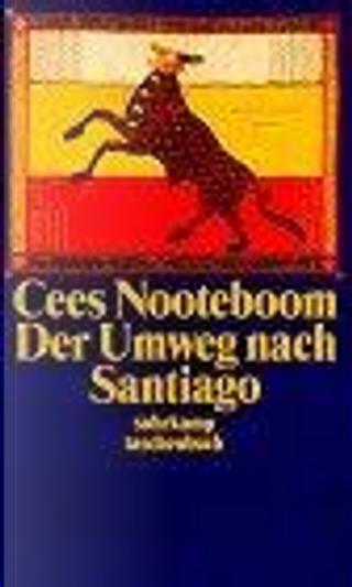 Der Umweg nach Santiago. by Cees Nooteboom, Simone Sassen