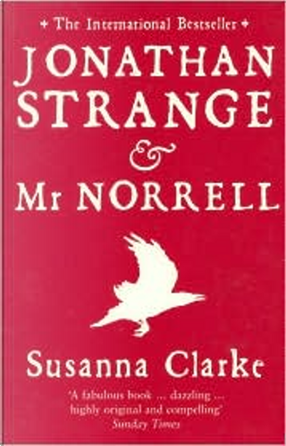 Jonathan Strange and Mr. Norrell by Susanna Clarke