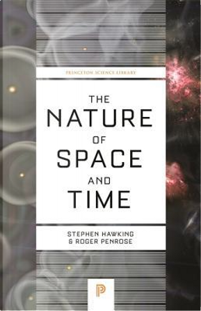 The Nature of Space and Time by Stephen W. Hawking