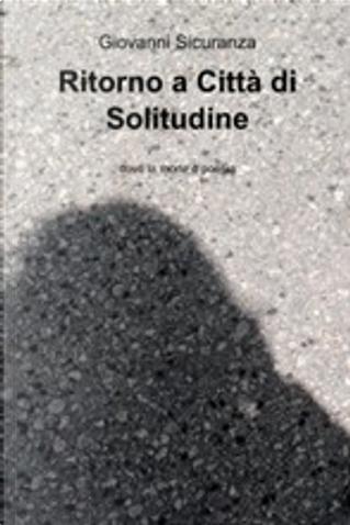 Ritorno a Città di Solitudine by Giovanni Sicuranza