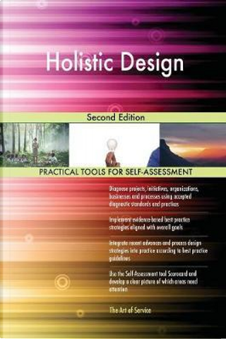 Holistic Design Second Edition by Gerardus Blokdyk