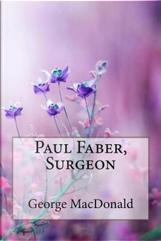Paul Faber, Surgeon George Macdonald by GEORGE MacDONALD