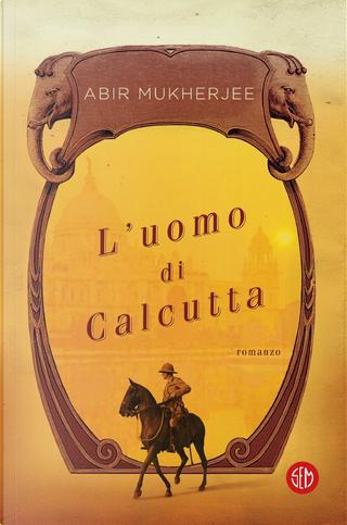 L'uomo di Calcutta by Abir Mukherjee