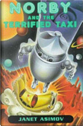 Norby and the Terrified Taxi by Janet Asimov