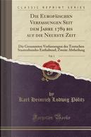 Die Europäischen Verfassungen Seit dem Jahre 1789 bis auf die Neueste Zeit, Vol. 1 by Karl Heinrich Ludwig Pölitz