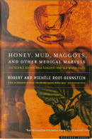 Honey, Mud, Maggots, and Other Medical Marvels by Robert Bernstein