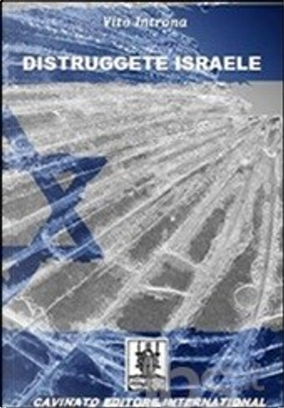 Distruggete Israele by Vito Introna