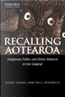 Recalling Aotearoa by Augie Fleras, Paul Spoonley