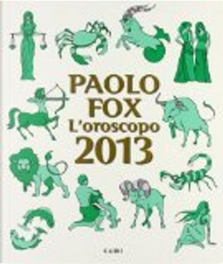 L'oroscopo 2013 by Paolo Fox