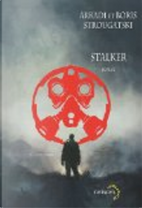 Stalker by Arkady Strugatsky, Boris Strugatsky