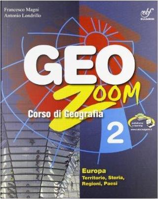 Geozoom. Con espansione online. Per la Scuola media by Francesco Magni