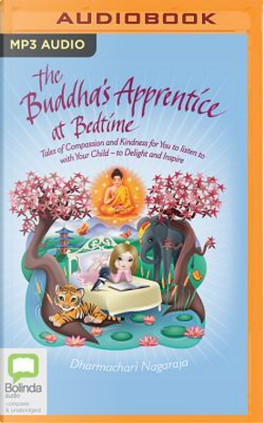 The Buddha's Apprentice at Bedtime by Dharmachari Nagaraja