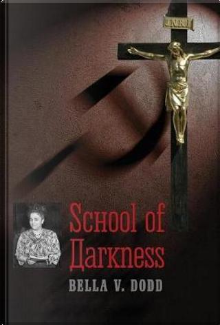 School of Darkness by Bella V Dodd