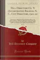 Hill Directory Co. 'S (Incorporated) Raleigh, N. C., City Directory, 1921-22, Vol. 11 by Hill Directory Company