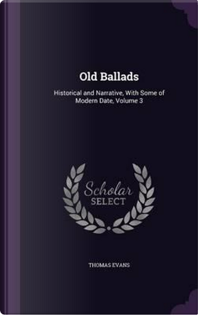 Old Ballads by Thomas Evans
