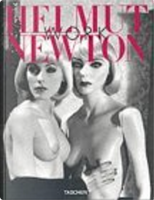 Helmut Newton: Work by Manfred Heiting