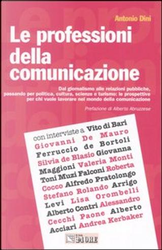 Le professioni della comunicazione by Antonio Dini