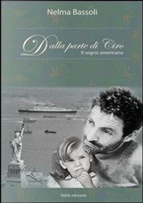 Dalla parte di Ciro. Il sogno americano by Nelma Bassoli