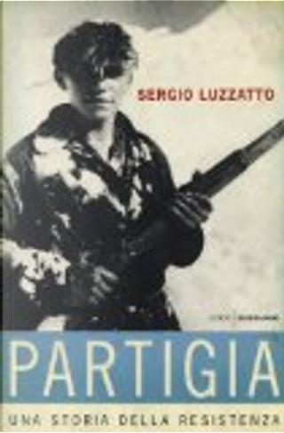 Partigia by Sergio Luzzatto