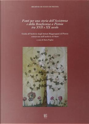Fonti per una storia dell'assistenza e della beneficenza a Pistoia tra XVII e XX secolo by Carlo Vivoli, Ilaria Pagliai
