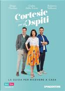 Cortesie per gli ospiti by Csaba Dalla Zorza, Diego Thomas, Diego Valbuzzi
